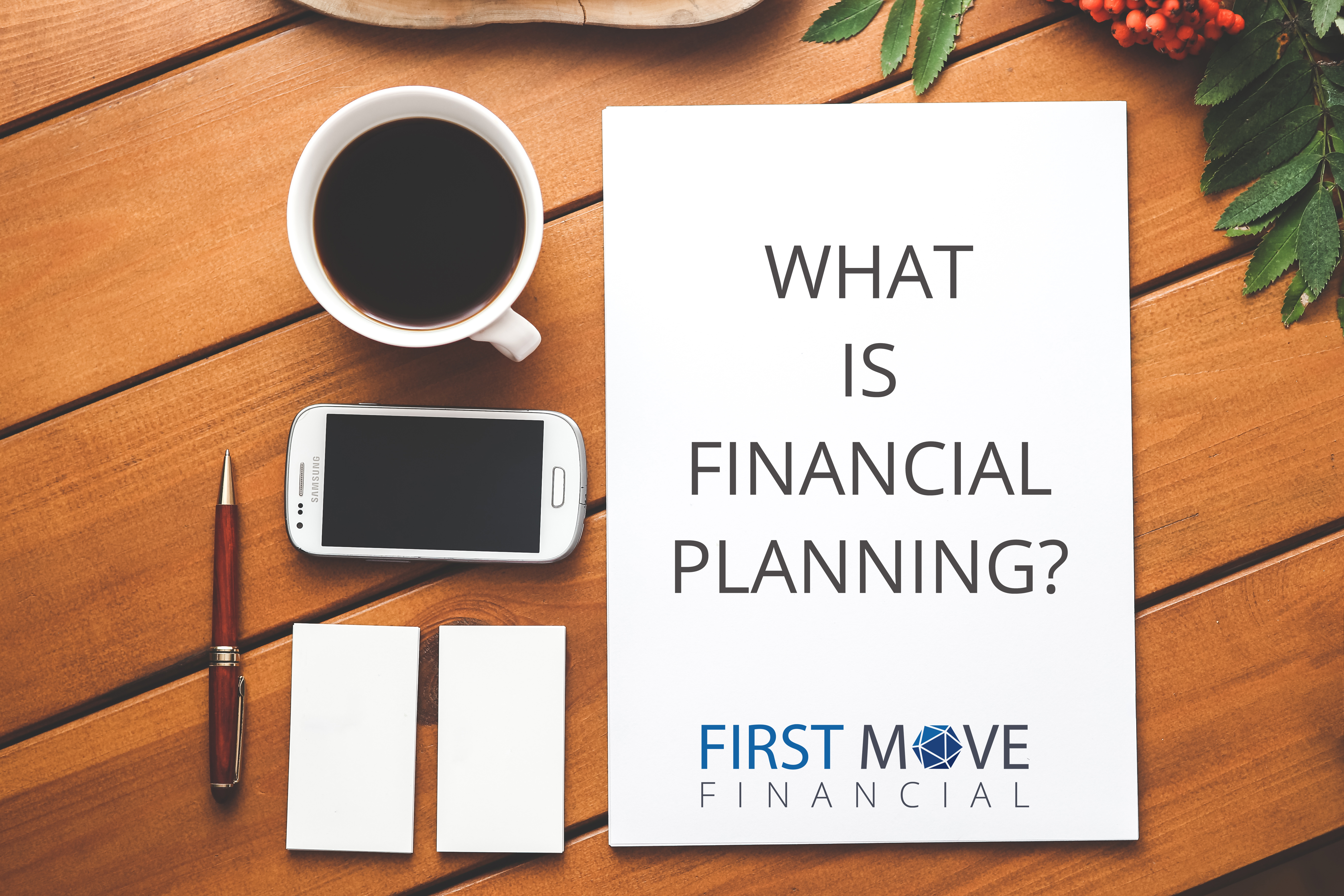 What is Financial Planning? – First Move Financial